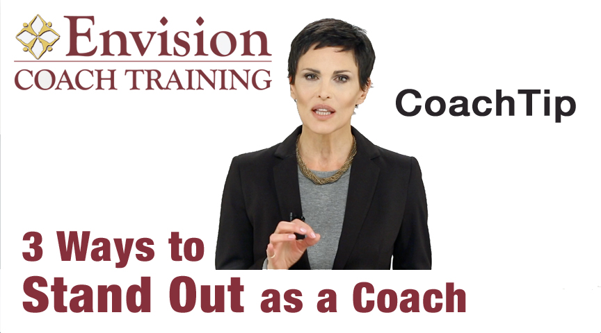 3 Ways to Stand Out as a Coach